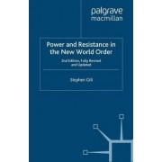 Power and Resistance in the New World Order 2008 by Stephen Gill