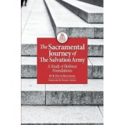 The Sacramental Journey of the Salvation Army by R David Rightmire