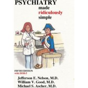 Psychiatry Made Ridiculously Simple by William V Good
