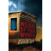 Weight of This World by David Joy