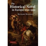 The Historical Novel in Europe, 1650-1950 by Richard Maxwell