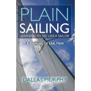 Plain Sailing by Dallas Murphy