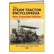 BookFactory The Steam Tractor Encyclopedia: Glory Days of the Invention that Changed Farming Forever by John F. Spalding and Dr. Robert T. Rhode (Hardcover - 2011 Edition) (Expanded Edition)