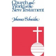 Church and World in the New Testament by Johannes Schneider