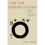 The Six Perfections by Dale Wright