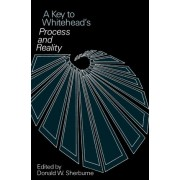 A Key to Whitehead's Process and Reality by Donald W. Sherburne