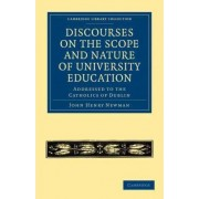 Discourses on the Scope and Nature of University Education by Cardinal John Henry Newman