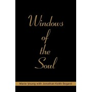 Windows of the Soul by Marie Young