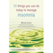 50 Things You Can Do Today to Manage Insomnia by Wendy Green