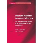 State and Market in European Union Law by Wolf Sauter