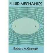 Fluid Mechanics by Robert A. Granger