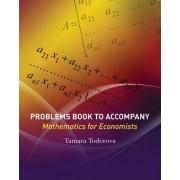 Problems Book to Accompany Mathematics for Economists by Tamara Todorova
