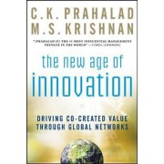 The New Age of Innovation: Driving Cocreated Value Through Global Networks by C. K. Prahalad