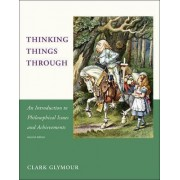 Thinking Things Through by Clark Glymour