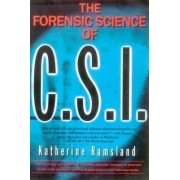 The Forensic Science of C.S.I. by Katharine Ramsland
