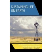 Sustaining Life on Earth by Colin L. Soskolne
