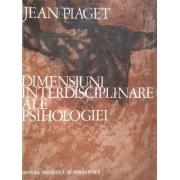 Dimensiuni Interdisciplinare Ale Psihologiei - Jean Piaget