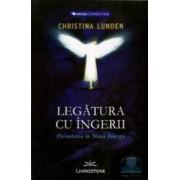 Legatura cu Ingerii - Christina Lunden