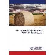 The Common Agricultural Policy in 2014-2020 by Pavli Kova Klara