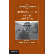 The Cambridge Companion to Heidegger's 'Being and Time' by Mark A. Wrathall