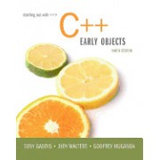Starting Out with C++: Early Objects [With Access Code]