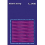 Decision Theory by D. J. White