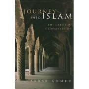 Journey into Islam by Akbar S. Ahmed