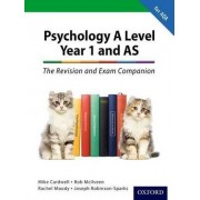The Complete Companions: A Level Year 1 and AS Psychology: The Revision and Exam Companion for AQA by Mike Cardwell