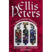 The Third Cadfael Omnibus: Sanctuary Sparrow, The Devil's Novice AND Dead Man's Ransom by Ellis Peters