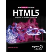 The Essential Guide to HTML5 by Jeanine Meyer