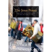 The Jesus Prayer by Frederica Mathewes-Green