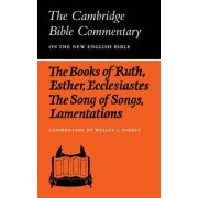 The Books of Ruth, Esther, Ecclesiastes, The Song of Songs, Lamentations by Wesley J. Fuerst