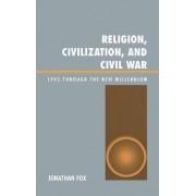 Religion, Civilization, and Civil War by Jonathan Fox
