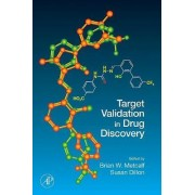 Target Validation in Drug Discovery by Brian W. Metcalf