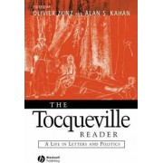 The Tocqueville Reader by Olivier Zunz