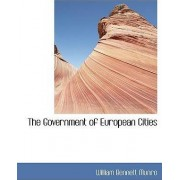 The Government of European Cities by William Bennett Munro