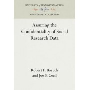 Assuring the Confidentiality of Social Research Data by Robert F. Boruch