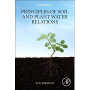 Principles of Soil and Plant Water Relations by Mary B. Kirkham