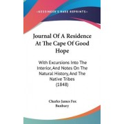 Journal Of A Residence At The Cape Of Good Hope by Charles James Fox Bunbury