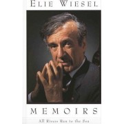 All Rivers Run to the Sea: Memoirs by Elie Wiesel
