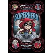 Red Riding Hood, Superhero: A Graphic Novel by Otis Frampton