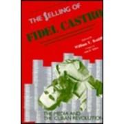The Selling of Fidel Castro by William E. Ratliff