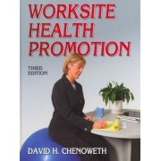 Worksite Health Promotion - 3rd Edition by David Chenoweth