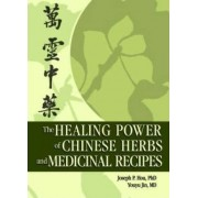 The Healing Power of Chinese Herbs and Medicinal Recipes by Ethan B. Russo