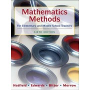 Mathematics Methods for Elementary and Middle School Teachers by Mary M. Hatfield