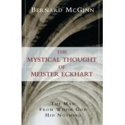 The Mystical Thought of Meister Eckhart by Bernard McGinn