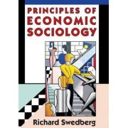 Principles of Economic Sociology by Richard Swedberg