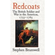 Redcoats by Stephen Brumwell