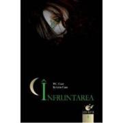 Casa noptii vol. 4 Infruntarea - P.C. Cast Kristin Cast