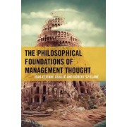 The Philosophical Foundations of Management Thought by Jean-etienne Joulli
